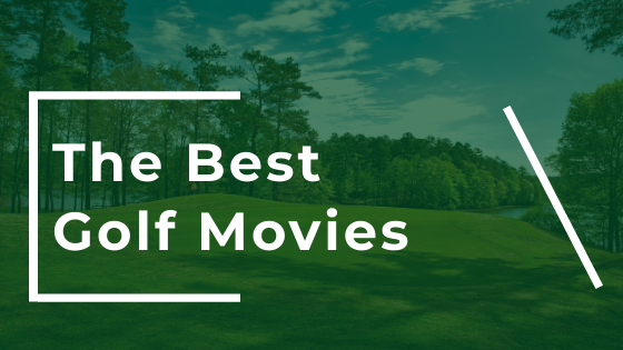 best golf movies